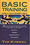 Basic Training: For a Few Good Men by Tim Kimmel (1-May-1997) Hardcover