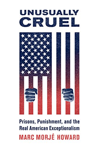 Unusually cruel prisons punishment and the real american unusually cruel prisons punishment and the real american exceptionalism by howard fandeluxe Image collections