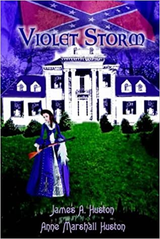 Violet Storm: A Novel of South Carolina During Reconstruction by Anne Marshall Huston (2002-12-17)