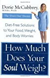 How Much Does Your Soul Weigh?, Dorie McCubbrey, 0066213754