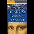 How To Think Like Leonardo Da Vinci: How to become a Creative Artistic Genius!
