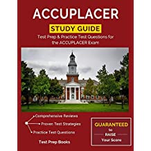 ACCUPLACER Study Guide: Test Prep & Practice Test Questions for the ACCUPLACER Exam