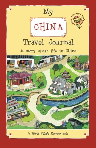 My China Travel Journal: A World Village Playsets book