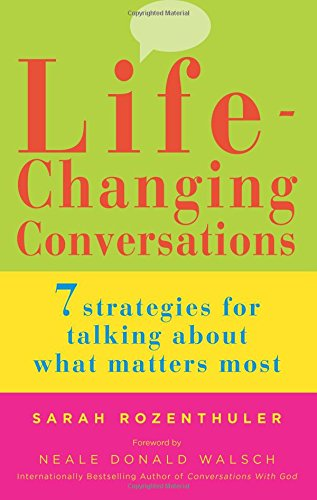 Download Life-Changing Conversations: 7 Strategies for Talking About What Matters Most PDF