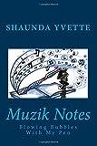 Muzik Notes, Shaunda Yvette, 1500212474