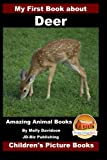 img - for My First Book about Deer - Amazing Animal Books - Children's Picture Books book / textbook / text book
