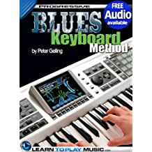 Blues Keyboard Lessons for Beginners: Teach Yourself How to Play Keyboard (Free Audio Available) (Progressive)