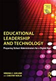 Educational Leadership and Technology: Preparing School Administrators for a Digital Age by Garland, Virginia E., Tadeja, Chester (January 6, 2013) Paperback