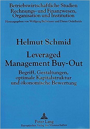 Book Leveraged Management Buy-Out: Begriff, Gestaltungen, optimale Kapitalstruktur und ökonomische Bewertung (Betriebswirtschaftliche Studien) (German Edition)