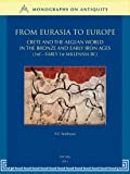 From Eurasia to Europe : Crete and the Aegean World in the Bronze and Early Iron Ages (3rd-Early 1st Millennia BC), Andreev, IU V. and Damme, J. J. van, 9042927232