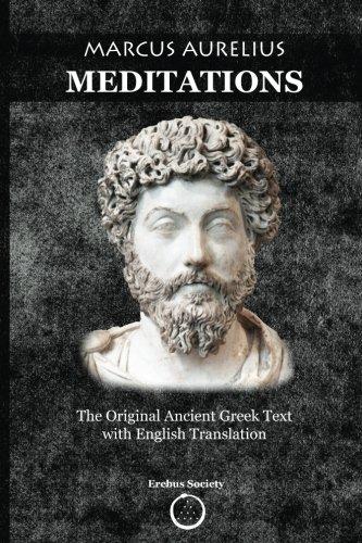 Marcus Aurelius Meditations: The Original Ancient Greek Text with English Translation