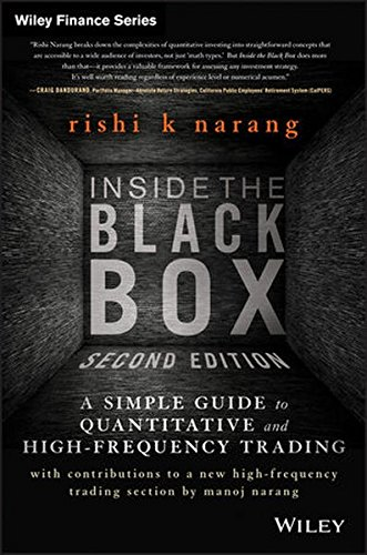 Inside the Black Box: A Simple Guide to Quantitative and High Frequency Trading [Rishi K. Narang] (Tapa Dura)