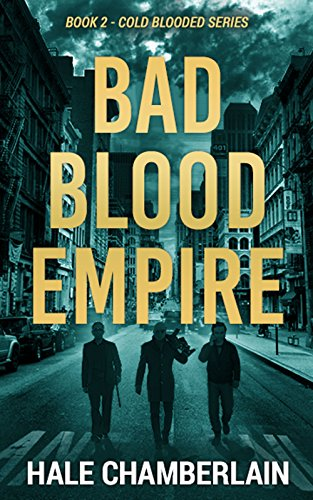 Book: Bad Blood Empire (Cold Blooded Series Book 2) by Hale Chamberlain