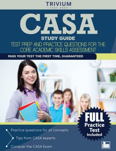 CASA Study Guide: Test Prep and Practice Questions for the Core Academic Skills Assessment
