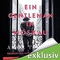 Ein Gentleman in Moskau Hörbuch von Amor Towles Gesprochen von: Hans Jürgen Stockerl