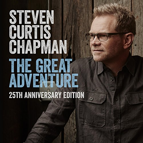 Steven Curtis Chapman - The Great Adventure 25th Anniversary Edition [feat. Bart Millard] (2017)