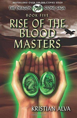 Rise of the Blood Masters: Book Five of the Dragon Stone Saga (Volume 5) PDF