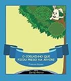 img - for O Coelhinho que ficou preso na  rvore (Portuguese Edition) book / textbook / text book