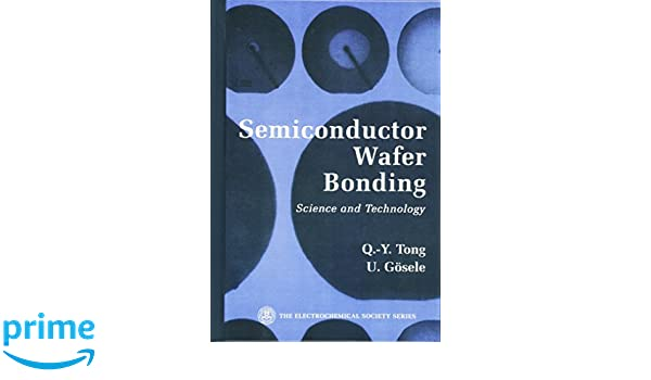 Semiconductor wafer bonding science and technology q y tong u semiconductor wafer bonding science and technology q y tong u gsele 9780471574811 amazon books fandeluxe Gallery