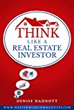 Think Like A Real Estate Investor