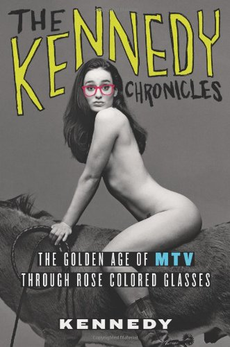 the-kennedy-chronicles-the-golden-age-of-mtv-through-rose-colored-glasses