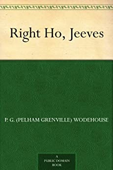 Right Ho, Jeeves by [Wodehouse, P. G. (Pelham Grenville)]