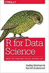 Learn how to use R to turn raw data into insight, knowledge, and understanding. This book introduces you to R, RStudio, and the tidyverse, a collection of R packages designed to work together to make data science fast, fluent,...