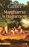 Marghareta la huguenote par Caffier