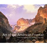 Art of the American Frontier: From the Buffalo Bill Center of the West