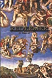 Redeemer - A Novel, Jeffery S. Williams, 1602646546