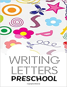 """Writing Letters Preschool: Letter Tracing Practice Book For Preschoolers, Kindergarten (Printing For Kids Ages 3-5)(5/8"""" Lines, Dotted) Paperback – October ..."""