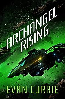 Archangel One, Book 2 - Evan Currie