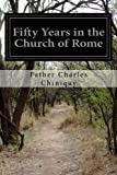 img - for Fifty Years in the Church of Rome by Father Charles Chiniquy (2016-04-16) book / textbook / text book