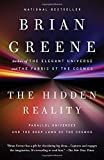 The Hidden Reality: Parallel Universes and the Deep Laws of the Cosmos by Brian Greene (2011-11-01)