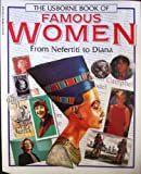 The Usborne Book of Famous Women, From Nefertiti to Diana