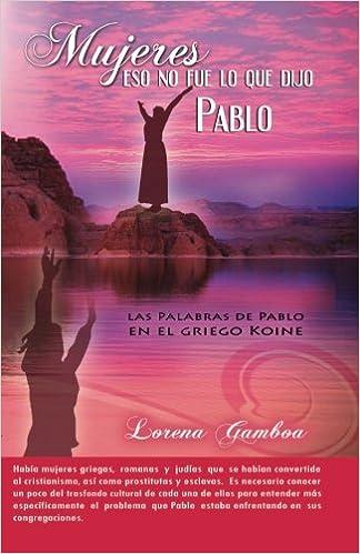 Mujeres, Eso No Fue lo Que Dijo Pablo (Spanish Edition ...