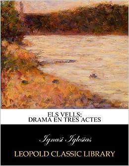 Els vells; drama en tres actes