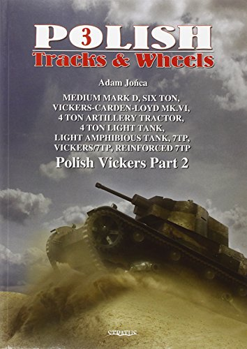 Polish Vickers: Part 2: 7TO, Vickers-7TP, 7TP forced, Vickers 4-Ton AT (Polish Tracks and (Polish Track)