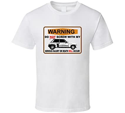 1983 Renault 5 Turbo 2 Injury Will Occur Car Lovers T Shirt S White