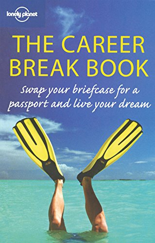 Lonely Planet The Career Break Book (General Reference)