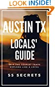 AUSTIN TX 55 Secrets - The Locals Travel Guide  For Your Trip to Austin (Texas)