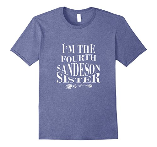 Mens I'm the Fourth Sanderson Sister T-Shirt Funny Halloween 3XL Heather Blue (Hocus Pocus Costumes Sanderson Sisters)