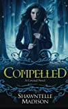 Compelled: A Coveted Novel (Volume 3)