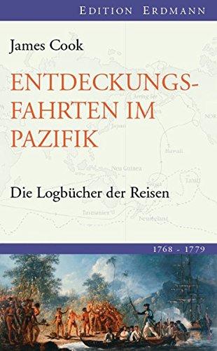 Entdeckungsreisen im Pazifik: Die Logbücher der Reisen (1768-1779)