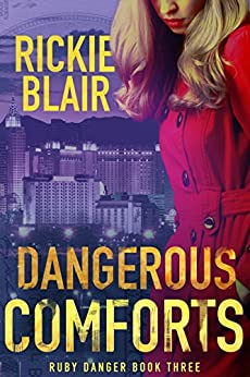 Dangerous Comforts (The Ruby Danger Series Book 3) by [Blair, Rickie]