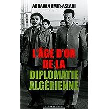 L'âge d'or de la diplomatie algérienne