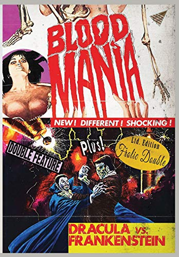 Blood Mania / Dracula Vs. Frankenstein