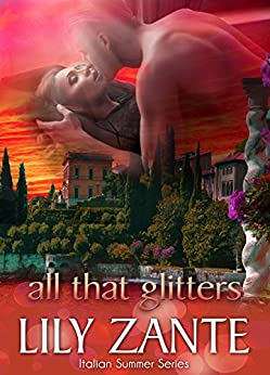 All That Glitters (Italian Summer Book 2) by [Zante, Lily]