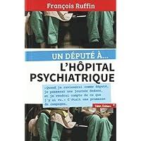 Un député à... l'hôpital psychiatrique