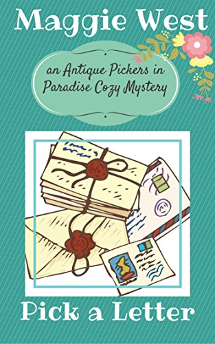- Pick a Letter (Antique Pickers in Paradise Cozy Mystery Book 4)